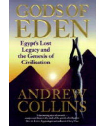 Gods of Eden: Egypt's Lost Legacy and the Genesis of Civilisation