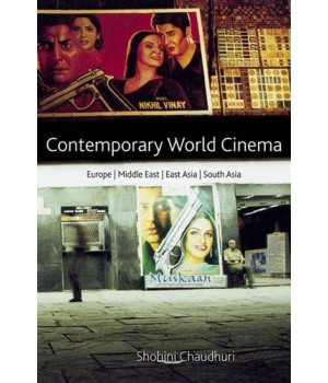Contemporary World Cinema: Europe, the Middle East, East Asia and South Asia