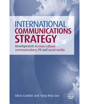 International Communications Strategy: Developments in Cross-Cultural Communications, PR and Social Media