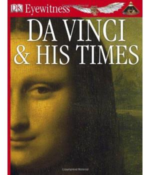 DK Eyewitness Books: Da Vinci And His Times