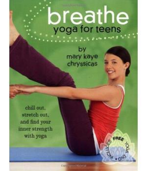 Breathe: Yoga for Teens