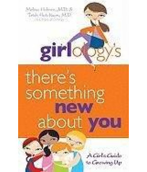 Girlology\'s There\'s Something New About You: A Girl\'s Guide to Growing Up