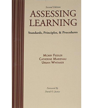 Assessing Learning: Standards, Principles, AND Procedures