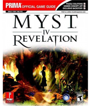 Myst IV: Revelation (Prima Official Game Guide)