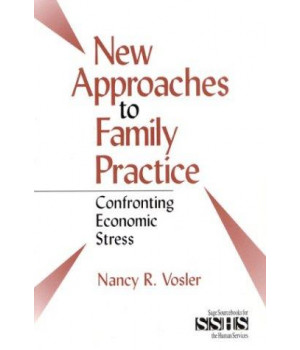 New Approaches to Family Practice: Confronting Economic Stress (SAGE Sourcebooks for the Human Services)