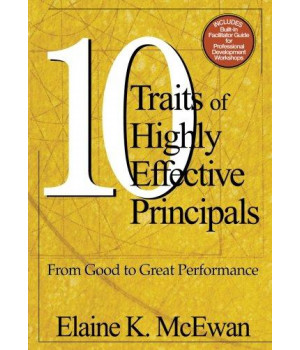 Ten Traits of Highly Effective Principals: From Good to Great Performance