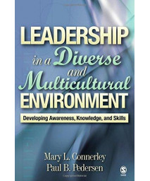 Leadership in a Diverse and Multicultural Environment: Developing Awareness, Knowledge, and Skills