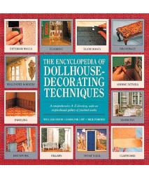 The Encyclopedia of Dollhouse Decorating Techniques (Encyclopedia of Art)