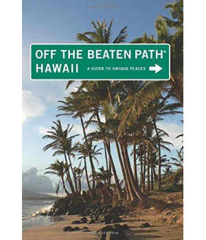 hawaii off the beaten path®: a guide to unique places (off the beaten path series)