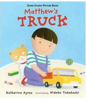 Matthew\'s Truck: Super Sturdy Picture Books