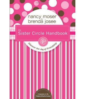 The Sister Circle Handbook: Discover the Joy of Friendship