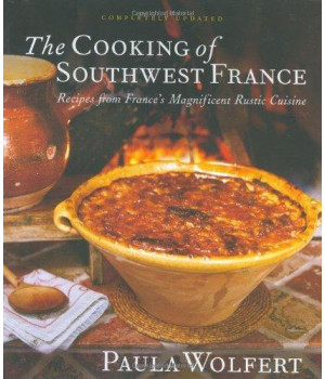 The Cooking of Southwest France: Recipes from France\'s Magnificient Rustic Cuisine