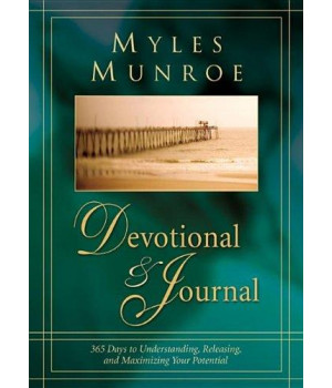 Myles Munroe Devotional and Journal: 365 Days to Understanding, Releasing, and Maximizing your Potential