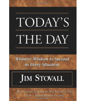 Today\'s the Day!: Winner\'s Wisdom to Succeed in Every Situation