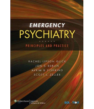 emergency psychiatry: principles and practice (solution (lippincott williams & wilkins))