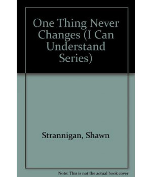One Thing Never Changes (I Can Understand Series)