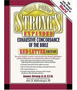 The New Strong\'s Exhaustive Concordance Of The Bible Expanded Edition