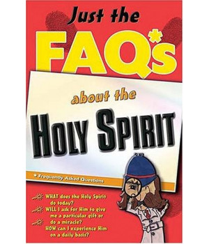 Just The Faq*s About The Holy Spirit