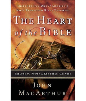The Heart of the Bible: Explore the Power of Key Bible Passages