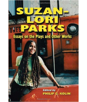 Suzan-Lori Parks: Essays on the Plays and Other Works