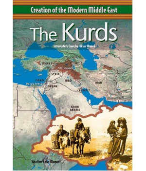 The Kurds (Creation of the Modern Middle East)