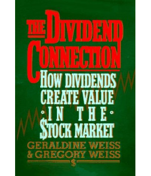 The Dividend Connection: How Dividends Create Value in the Stock Market