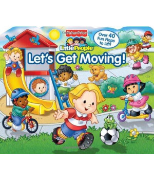 Fisher-Price Let\'s Get Moving! (Lift-the-Flap)