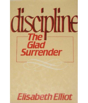 Discipline, the glad surrender