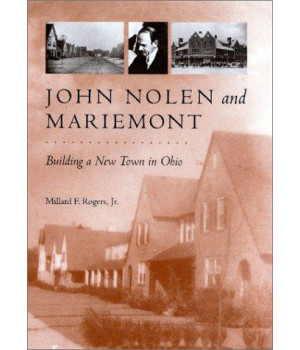 John Nolen and Mariemont: Building a New Town in Ohio (Creating the North American Landscape (Hardcover))