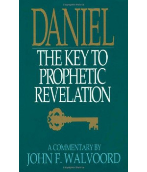 Daniel:  The Key to Prophetic Revelation