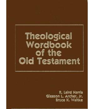 Theological Wordbook of the Old Testament (2-vol. set)