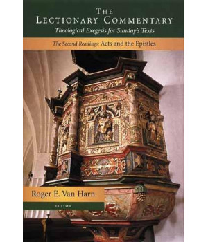 The Lectionary Commentary: Theological Exegesis for Sunday\'s Texts, The Second Readings: Acts and the Epistles