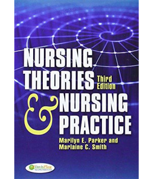 Nursing Theories and Nursing Practice ( Third Edition ) (Parker, Nursing Theories and Nursing Practice)