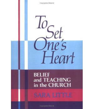 To Set One\'s Heart: Belief and Teaching in the Church