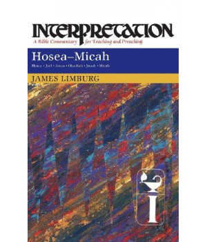 Hosea: Micah (Interpretation: A Bible Commentary)