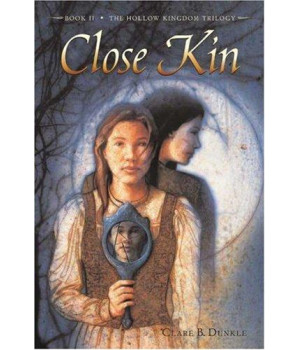 Close Kin: Book II -- The Hollow Kingdom Trilogy