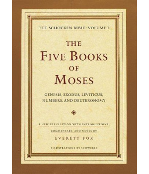 The Five Books of Moses : Genesis, Exodus, Leviticus, Numbers, Deuteronomy : A New Translation With Introductions, Commentary, and Notes