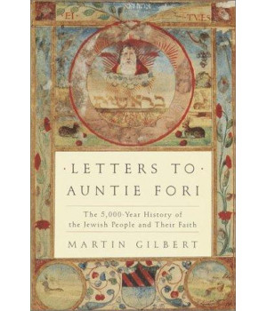 Letters to Auntie Fori: The 5,000-Year History of the Jewish People and Their Faith