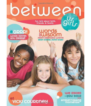 Between Us Girls: Fun Talk about Faith, Friends, and Family
