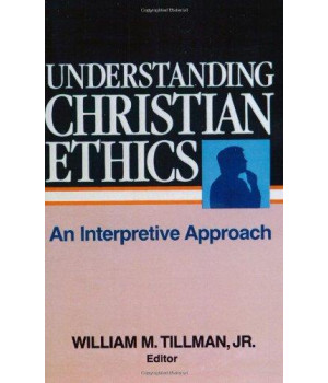 Understanding Christian Ethics: An Interpretive Approach