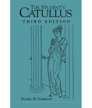 The Student\'s Catullus (Oklahoma Series in Classical Culture)