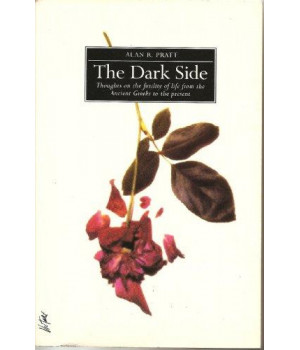 The Dark Side: Thoughts on the Futility of Life from the Ancient Greeks to the Present