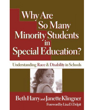 Why Are So Many Minority Students in Special Education?: Understanding Race & Disability in Schools