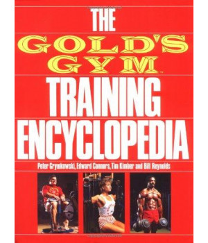 The Gold\'s Gym Training Encyclopedia