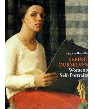 Seeing Ourselves: Women\'s Self-Portraits