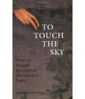 To Touch the Sky: Poems of Mystical, Spiritual & Metaphysical Light