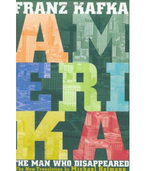 Amerika: The Man Who Disappeared: The New Translation by Michael Hofmann