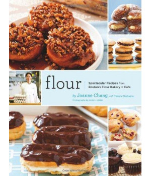 Flour: Spectacular Recipes from Boston\'s Flour Bakery + Cafe