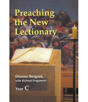 preaching the new lectionary: year c