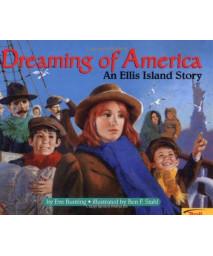 Dreaming Of America: An Ellis Island Story